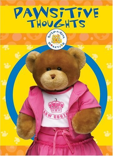 9781592581320: Build-A-Bear Workshop: Pawsitive Thoughts