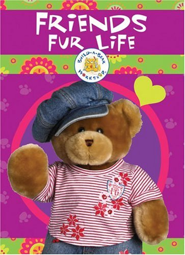 9781592581337: Build-A-Bear Workshop: Friends Fur Life