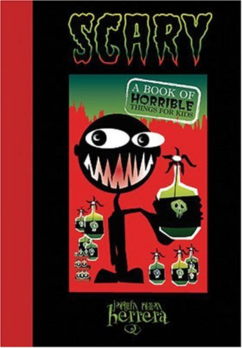 9781592581481: Scary: A Book of Horrible Things for Kids