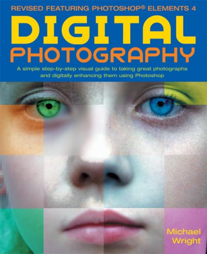9781592582440: Digital Photography, Updated and Revised: A Step-by Step Visual Guide, Now Featuring Photoshop Elements 4