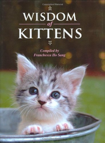 9781592582525: Wisdom of Kittens (The Wisdom of Animals)