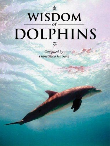 9781592582730: The Wisdom of Dolphins (The Wisdom of Animals)