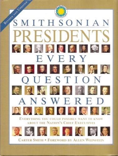 9781592583218: Smithsonian Presidents Every Question Answered - Everything You Could Possibly Want to Know About the Nation's Chief Executives - Revised and Updated