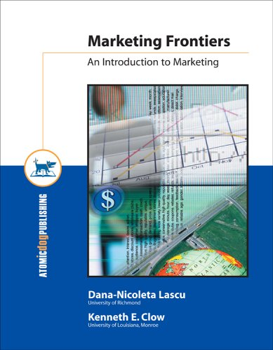 Marketing Frontiers: An Introduction to Marketing: Lascu, Dana-Nicoleta