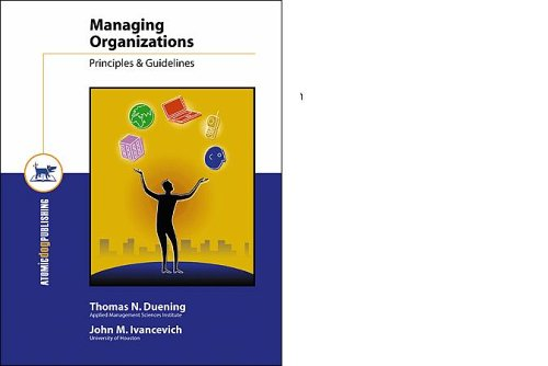 9781592601325: Managing Organizations: Principles, Guidelines, and Practices
