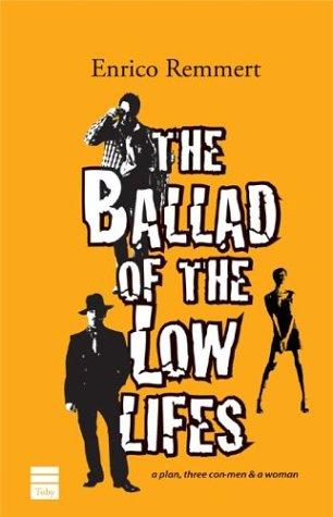 The Ballad of the Low Lifes: Remmert, Enrico;Botsford, Aubrey