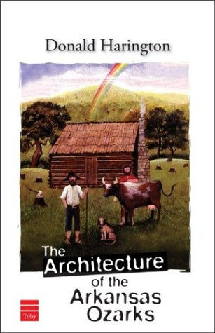 9781592640737: The Architecture of the Arkansas Ozarks