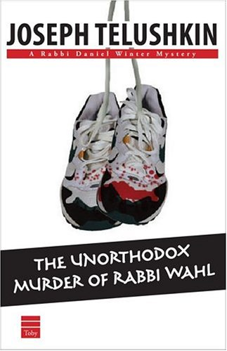 9781592641079: The Unorthodox Murder Of Rabbi Wahl (Rabbi Daniel Winter Mysteries)