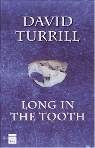 Long in the Tooth: Turrill, David