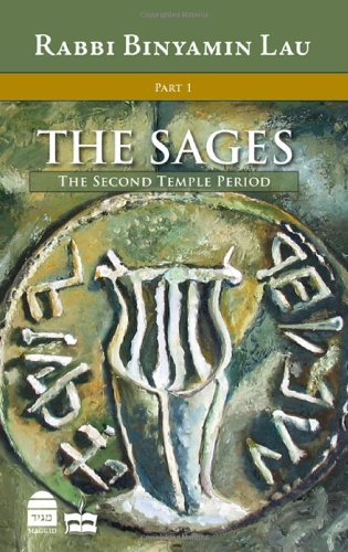 9781592642458: The Sages, Vol.1: The Second Temple Period (Sages: Character, Context & Creativty)