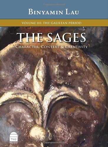 9781592642472: The Sages, Vol.III: The Galilean Period (Sages: Character, Context & Creativty)