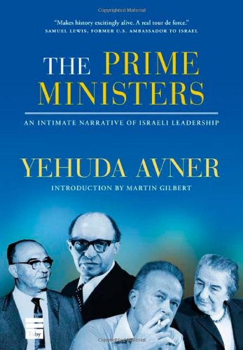 9781592642786: The Prime Ministers: An Intimate Narrative of Israeli Leadership