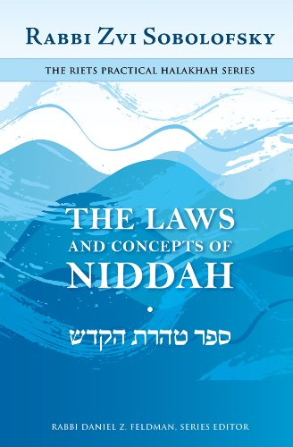 The Laws and Concepts of Niddah (Riets Practical Halakhah): Zvi Sobolofsky