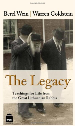 The Legacy: Teachings for Life from the Great Lithuanian Rabbis: Wein, Berel