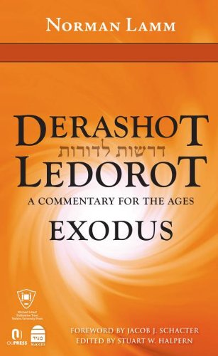 Derashot Ledorot: Exodus: A Commentary for the Ages: Lamm, Norman