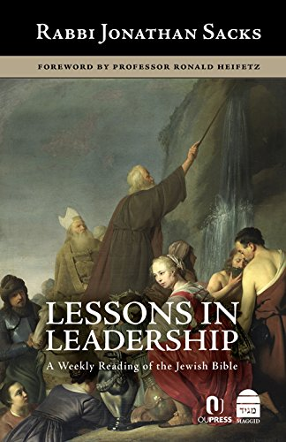 Lessons in Leadership: A Weekly Reading of the Jewish Bible: Jonathan Sacks