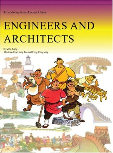 9781592650378: Engineers and Architects (True Stories From Ancient China)