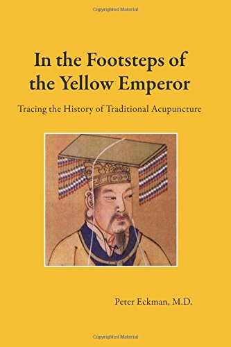 9781592650743: In the Footsteps of the Yellow Emperor: Tracing the History of Traditional Acupuncture
