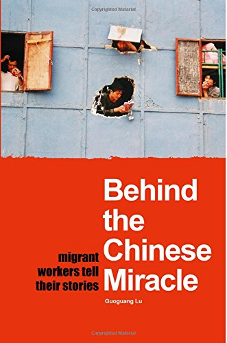 9781592650996: Behind the Chinese Miracle: Migrant Workers Tell their Stories