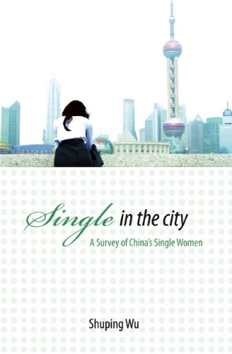 Single in the City: A Survey of China's Single Women