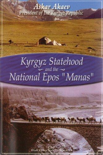 Kyrgyz Statehood and the National Epos 'Manas': Akaev, Askar