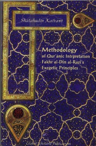 9781592670666: Methodology of Qur'anic Interpretation: Fakhr Al-Din Al-Razi's Exegetic Principles