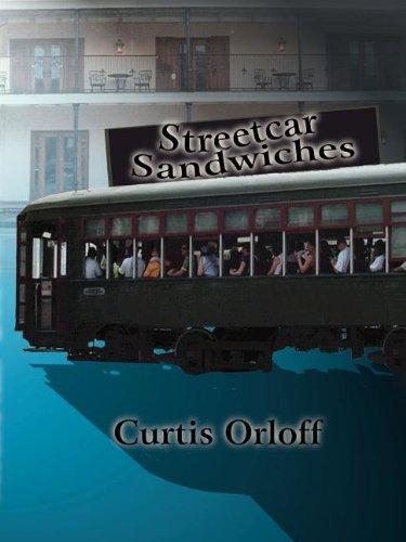 Streetcar Sandwiches: Orloff, Curtis