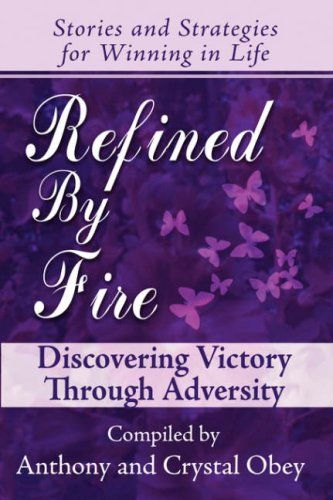 Refined by Fire Discovering Victory Thro: Crystal Obey