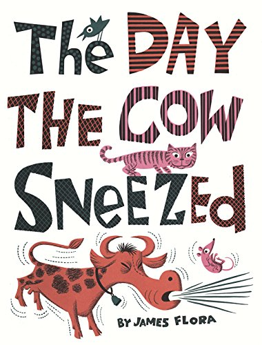 The Day the Cow Sneezed: Flora, James