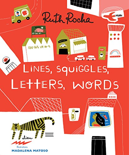 Lines, Squiggles, Letters, Words: Rocha, Ruth/ Matoso,