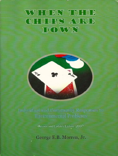 9781592713882: When the Chips Are Down: Individual and Community Responses to Environmental Problems