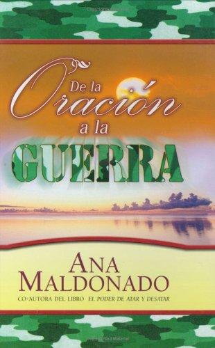 9781592721375: De La Oracion a La Guerra (Spanish Edition)
