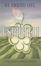 El Fruto del Espiritu/ The Fruit of: Guillermo Maldonado
