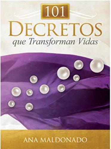 9781592725038: 101 Decretos Que Transforman Vidas - Ana Maldonado