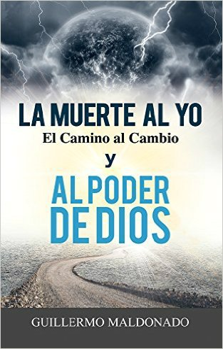 9781592725120: La Muerte al Yo, el Camino al Cambio y al Poder de Dios - Guillermo Maldonado