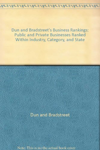 Dun and Bradstreet's Business Rankings: Public and: Dun and Bradstreet
