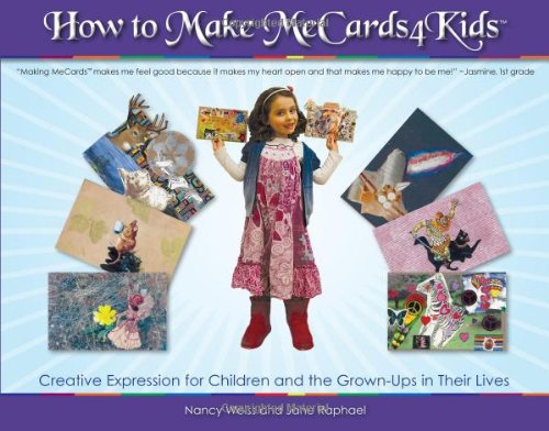 How to Make MeCards4Kids: Creative Expression for Children and the Grownups in Their Lives: Nancy ...