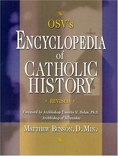 Encyclopedia of Catholic History: Matthew Bunson