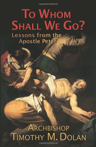 9781592760503: To Whom Shall We Go?: Lessons from the Apostle Peter