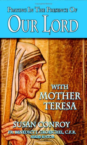 9781592760718: Praying in the Presence of Our Lord with Mother Teresa