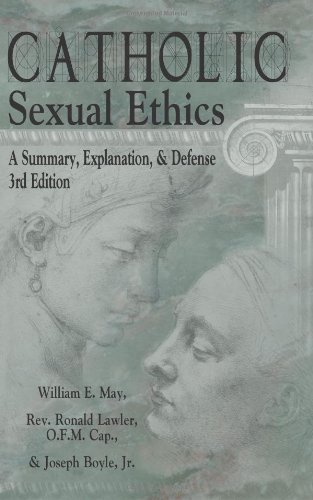 9781592760831: Catholic Sexual Ethics: A Summary, Explanation, & Defense