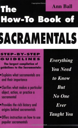 9781592760961: The How-To Book of Sacramentals: Everything You Need to Know But No One Ever Taught You