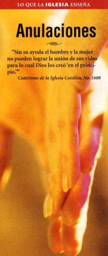 Anulaciones : Annulments (What the Church Teaches) (Spanish Edition): Our Sunday Visitor