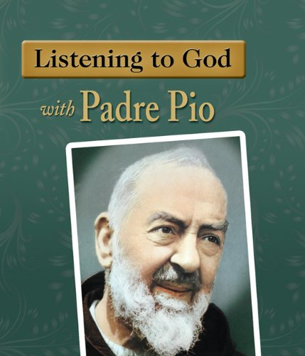9781592761326: Listening to God with Padre Pio