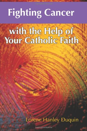 9781592761609: Fighting Cancer With the Help of Your Catholic Faith