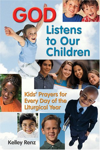 9781592761852: God Listens to Our Children: Kids' Prayers for Every Day of the Liturgical Year