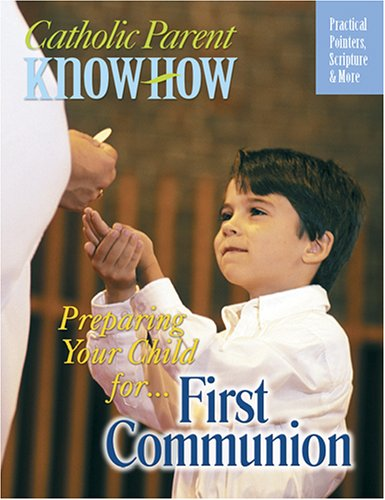 9781592761944: Preparing Your Child First Communion (Catholic Parent Know How)