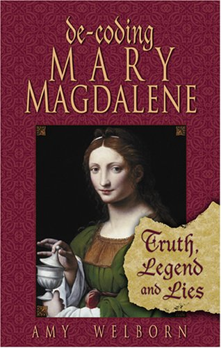 9781592762095: De-coding Mary Magdalene: Truth, Legend, And Lies