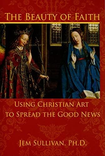 9781592762132: The Beauty of Faith: Using Christian Art To Spread Good News