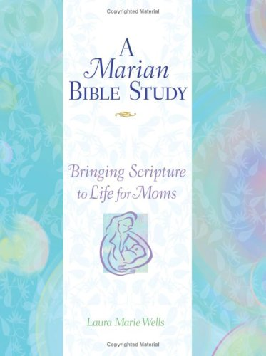 9781592762224: A Marian Bible Study: Bringing Scripture to Life for Moms